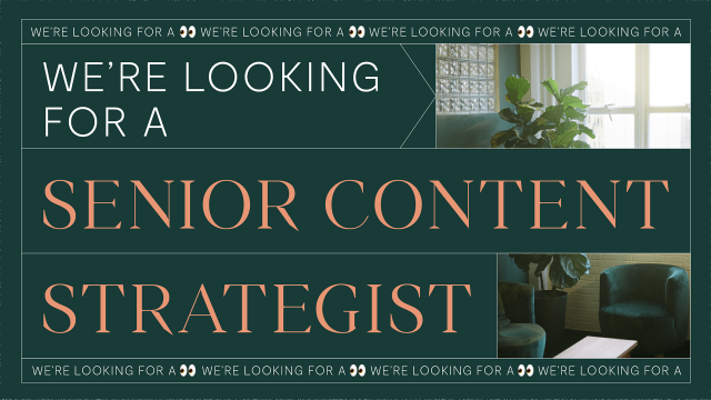 We are looking for a Senior Content Strategist