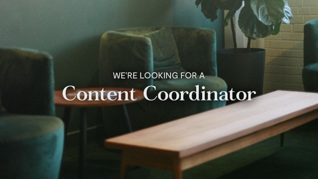 We're looking for a Content Coordinator