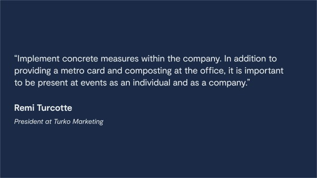 Quote from Remi Turcotte, Turko Marketing
